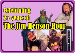 The Jim Henson Hour!