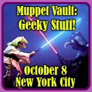Muppet Vault: Geeky Stuff!