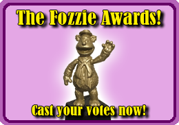 Cast your votes in The Fozzie Awards!